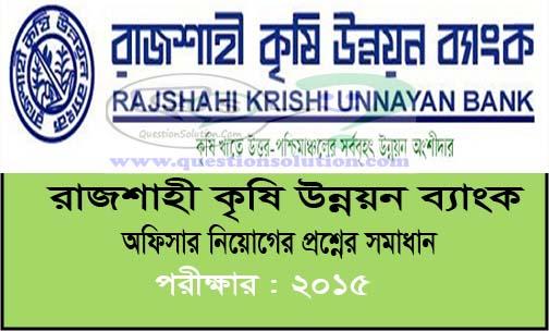 Rajshahi Krishi Unnayan Bank Officer Question Solve 2015